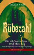 Rübezahl - Die schönsten Sagen und Märchen vom Berggeiste aus dem Riesengebirge (Illustrierte Ausgabe)