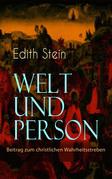 Welt und Person - Beitrag zum christlichen Wahrheitsstreben (Vollständige Ausgabe)