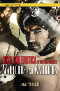 Best Gay Erotica of the Year Volume 2: Warlords and Warriors