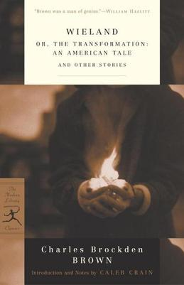 Wieland: or, The Transformation: An American Tale and Other Stories