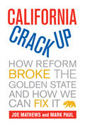 California Crackup: How Reform Broke the Golden State and How We Can Fix It
