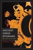 Ancient Greek Epigrams: Major Poets in Verse Translation