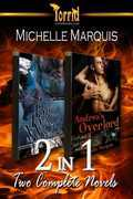 2-in-1: Michelle Marquis [Big Bad Wolf And Andrea's Overlord]
