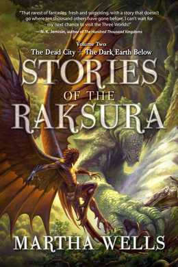 Stories of the Raksura: The Dead City & The Dark Earth Below