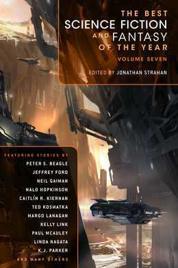 The Best Science Fiction and Fantasy of the Year Volume 7