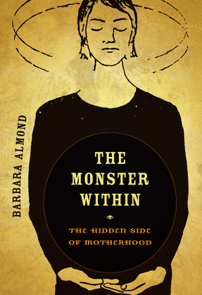 The Monster Within: The Hidden Side of Motherhood
