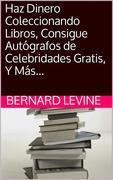 Haz Dinero Coleccionando Libros, Consigue Autógrafos De Celebridades Gratis, Y Más...