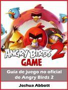 Guía No Oficial Del Juego Angry Birds 2