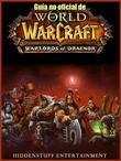 Guía No Oficial De World Of Warcraft: Warlords Of Draenor