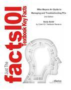 e-Study Guide for: Mike Meyers A+ Guide to Managing and Troubleshooting PCs by Michael Meyers, ISBN 9780072263558
