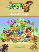 Plants Vs Zombies 2 Guía Del Juego