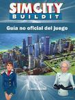 Sim City Buildit Guía No Oficial Del Juego