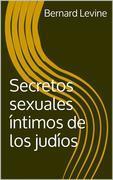 Secretos Sexuales Íntimos De Los Judíos