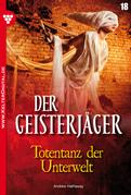 Der Geisterjäger 18 - Gruselroman