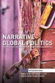 Narrative Global Politics: Theory, History and the Personal in International Relations