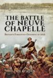 The Battle of Neuve Chapelle: Britain's Forgotten Offensive of 1915