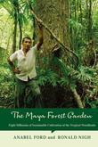 The Maya Forest Garden: Eight Millennia of Sustainable Cultivation of the Tropical Woodlands