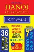 Vietnam. Hanoi Old Quarter, City Walks: Discover The 36 Ancient Streets of The Old Quarter