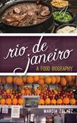 Rio de Janeiro: A Food Biography