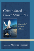 Criminalized Power Structures: The Overlooked Enemies of Peace