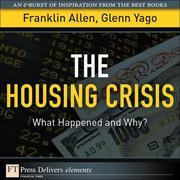 Housing Crisis, The: What Happened and Why?