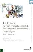 La France face aux crises et aux conflits des périphéries européennes et atlantiques du xviie au xxe siècle