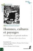 Hommes, cultures et paysages de l'Antiquité à la période moderne