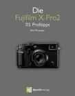 Die Fujifilm X-Pro2