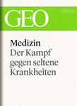 Medizin: Der Kampf gegen seltene Krankheiten (GEO eBook Single)