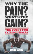Why the Pain, What's the Gain?: The quest for extreme fitness
