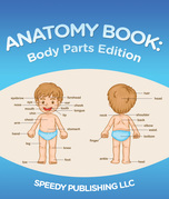 Anatomy Book: Body Parts Edition: Children's Anatomy & Physiology Books Edition 2