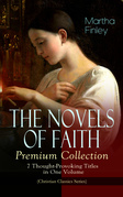 THE NOVELS OF FAITH – Premium Collection: 7 Thought-Provoking Titles in One Volume (Christian Classics Series)