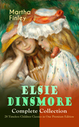 ELSIE DINSMORE Complete Collection – 28 Timeless Children Classics in One Premium Edition