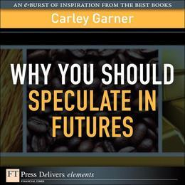 Why You Should Speculate in Futures