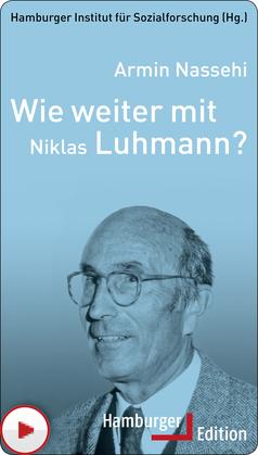 Wie weiter mit Niklas Luhmann?