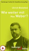 Wie weiter mit Max Weber?