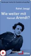 Wie weiter mit Hannah Arendt?