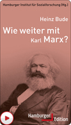 Wie weiter mit Karl Marx?