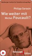 Wie weiter mit Michel Foucault?