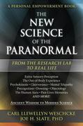 The New Science of the Paranormal: From the Research Lab To Real Life