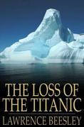 The Loss of the Titanic: Written by One of the Survivors