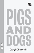Pigs and Dogs (NHB Modern Plays)