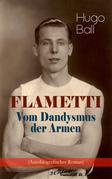 FLAMETTI - Vom Dandysmus der Armen (Autobiografischer Roman)