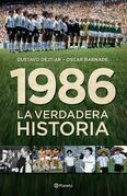 1986. La verdadera historia