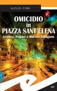 Omicidio in Piazza Sant'Elena. Genova, Pagani e Marino indagano