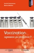 Vaccination: agression ou protection?