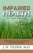 Impaired Health - Its cause and cure