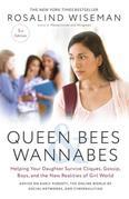 Queen Bees and Wannabes, 3rd Edition: Helping Your Daughter Survive Cliques, Gossip, Boys, and the New Realities ofGirl World