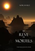 Un Reve de Mortels (Tome 15 de l'Anneau Du Sorcier)