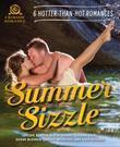 Summer Sizzle: 6 Hotter-than-Hot Romances